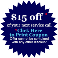 $15 off * of your next service call *when you mention you found us on-line. Offer cannot be combined with any other discount